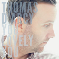Thomas D'Arcy - You Lovely You